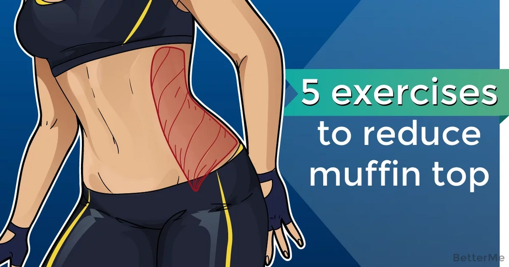 5 exercises that can help you reduce muffin top