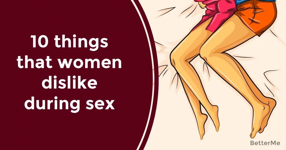 10 things that women dislike during sex