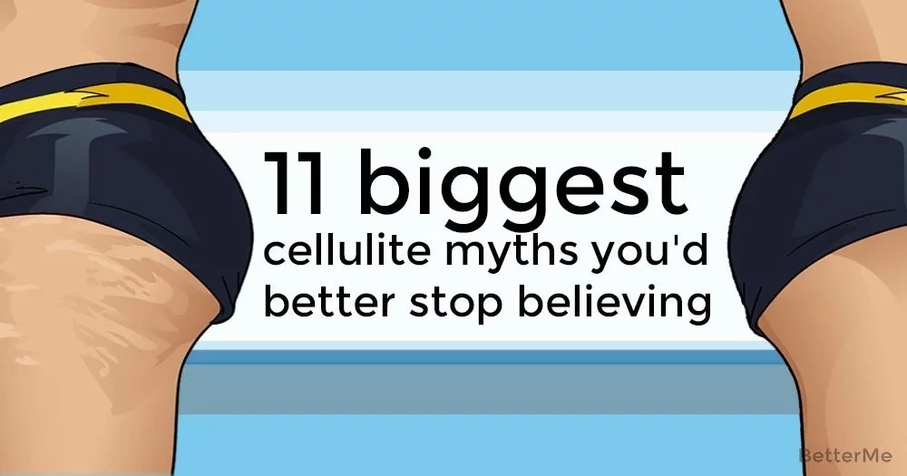 11 biggest cellulite myths you'd better stop believing