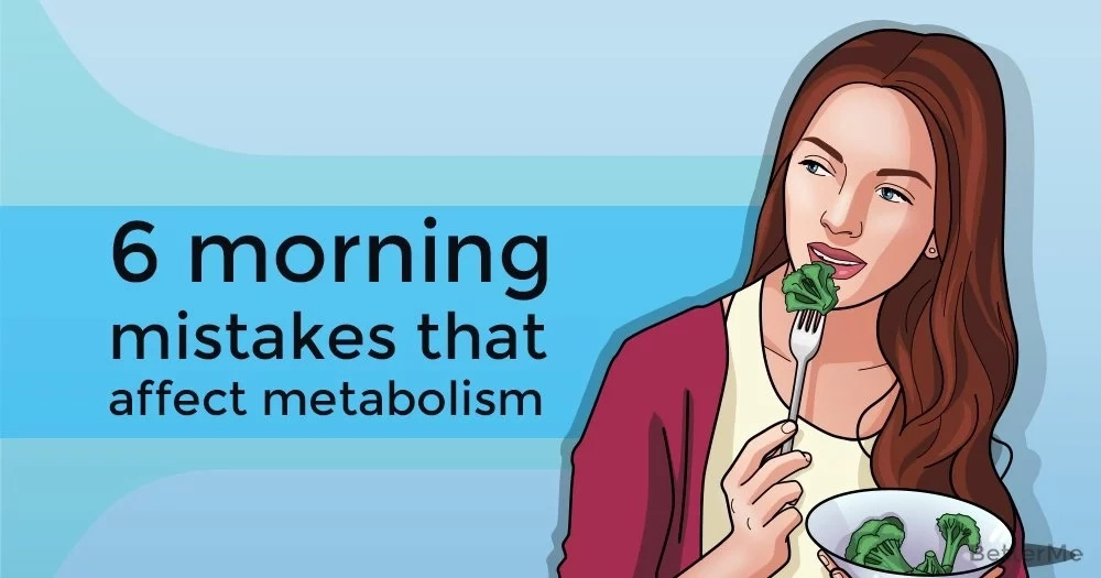 6 morning mistakes that affect metabolism