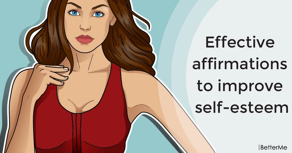 Effective affirmations to improve self-esteem