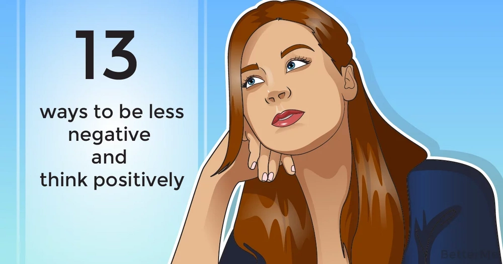 13 ways to be less negative and think positively