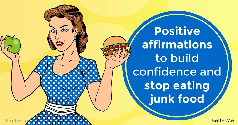 Positive affirmations to build confidence and stop eating junk food