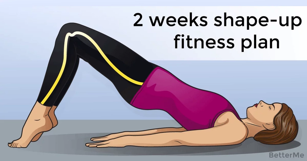2 Week Long Shape Up Fitness Plan That Can Help You Slim Down And Your Body