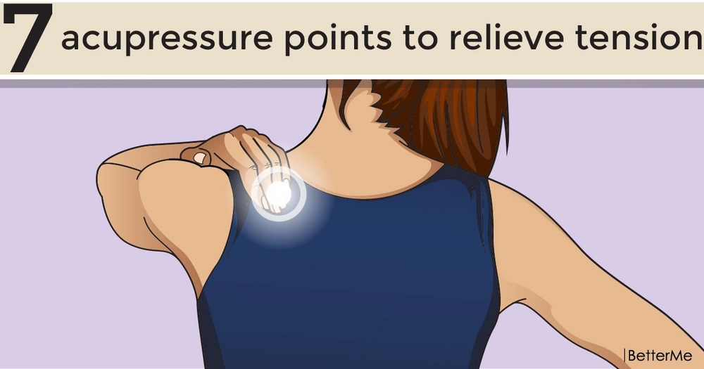 7 acupressure points to relieve tension and feel fantastic
