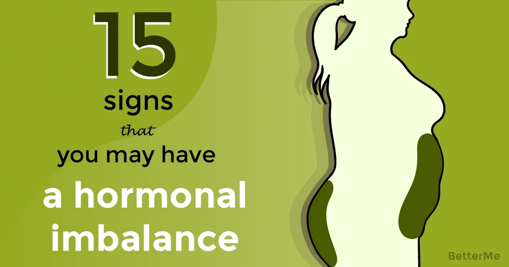 15 signs that a person may have a hormonal imbalance