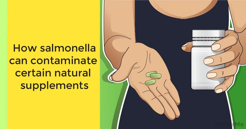 How salmonella can contaminate certain natural supplements