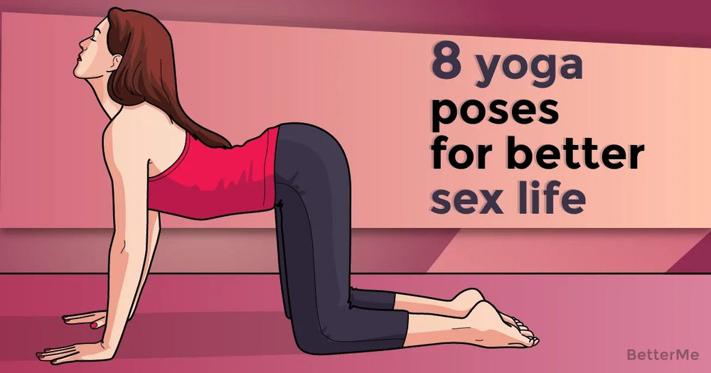 The top 8 yoga poses to improve sex life