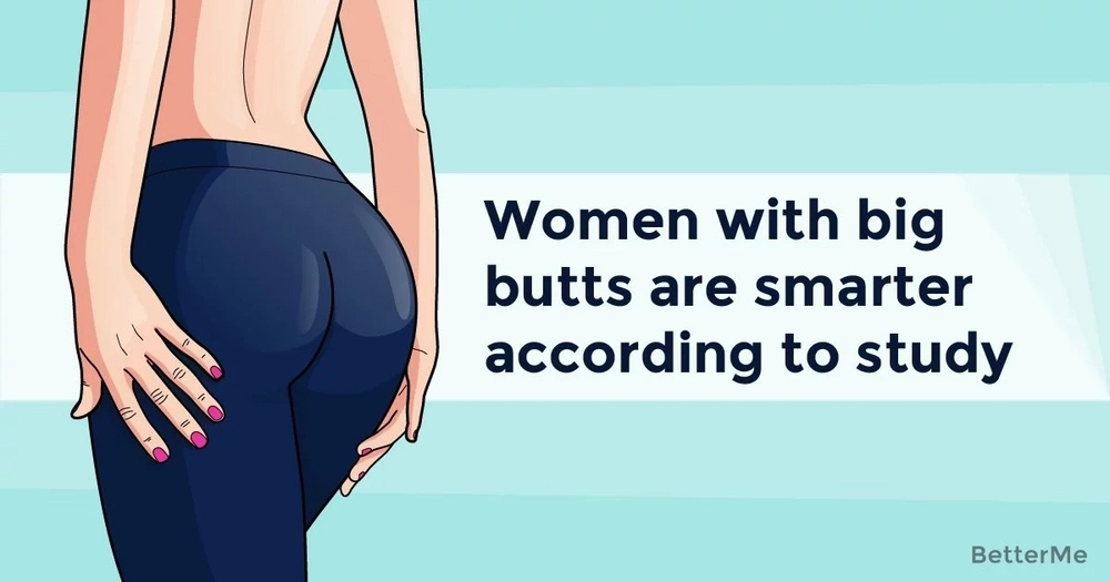 Women with big butts are smarter according to study