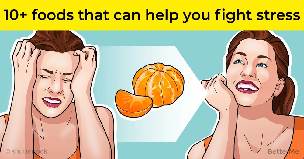 10+ foods that can help you fight stress