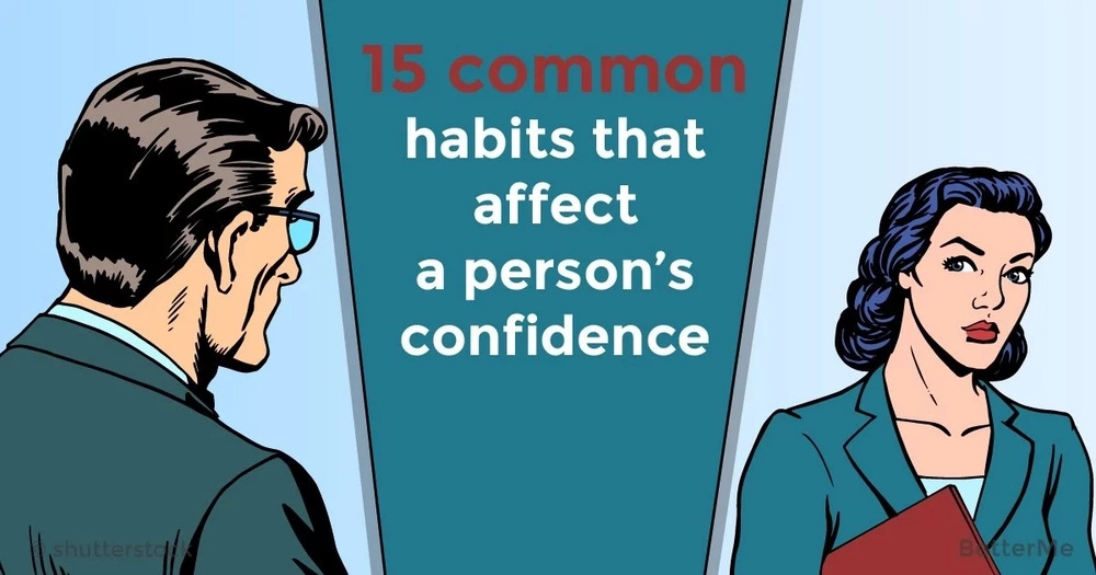 15 common habits that affect a person's confidence