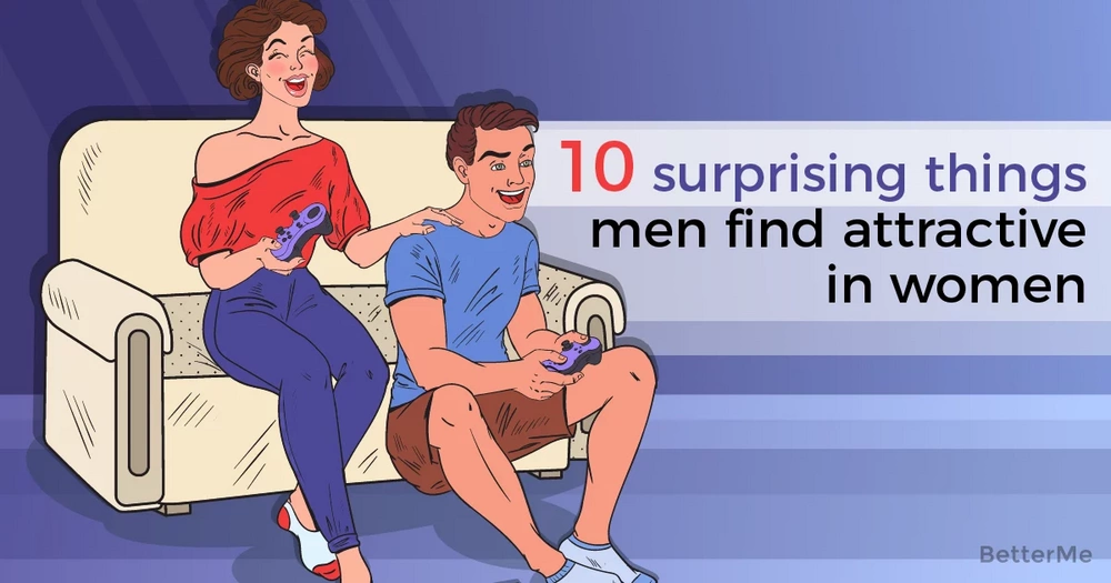 10 surprising things men find attractive in a woman