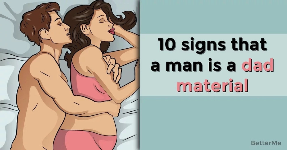 Top 10 signs that a guy is a dad material