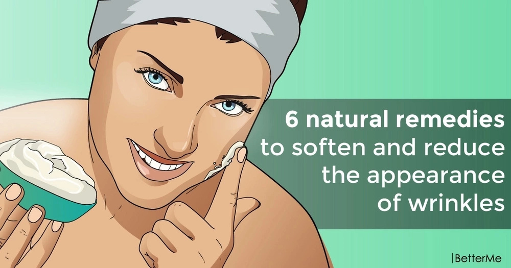 6 natural remedies to soften and reduce the appearance of wrinkles