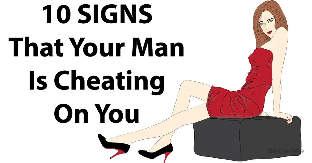 10 Signs That Your Man Is Cheating On You
