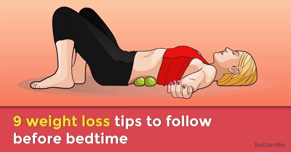 9 tips before bedtime you need to follow to lose weight