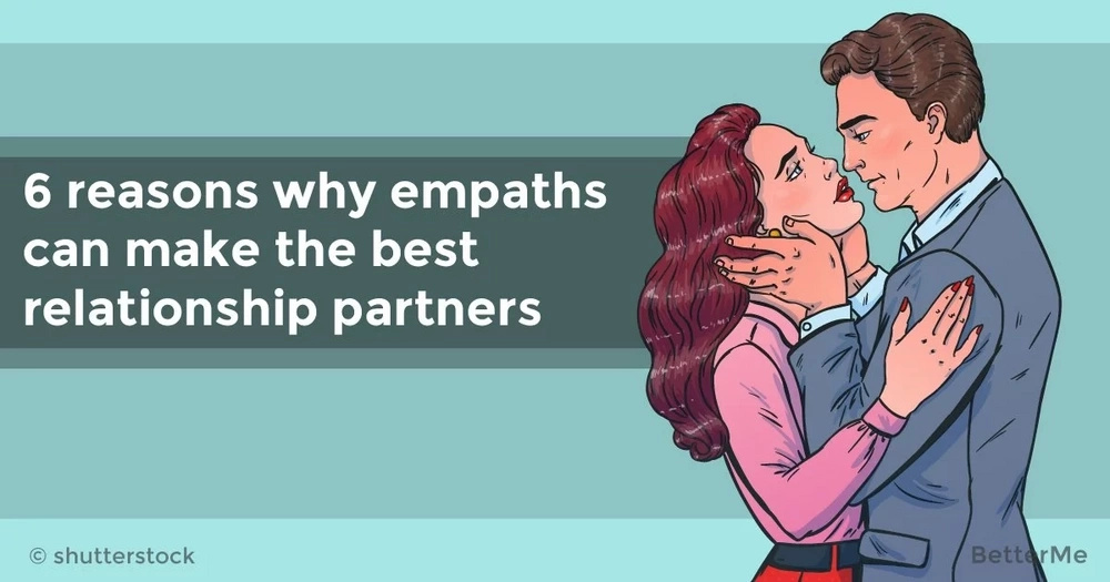 6 reasons why empaths can make the best relationship partners