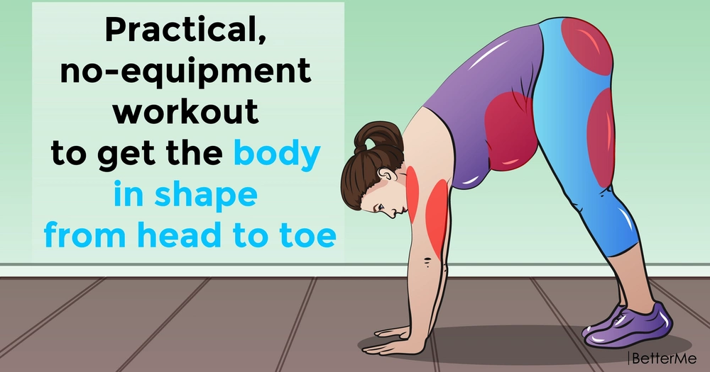 A practical, no-equipment workout to get the body in shape from head to toe