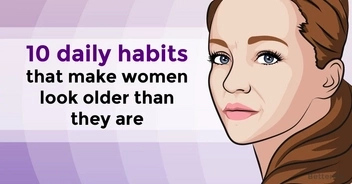 10 daily habits make women look much older than they are