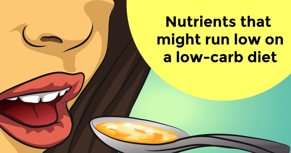 Nutrients that might run low on a low-carb diet