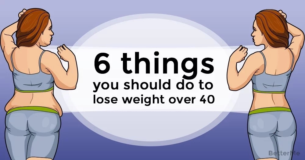 6 things you should do to lose weight over 40
