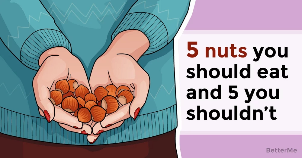 5 nuts you should eat and 5 you shouldn't