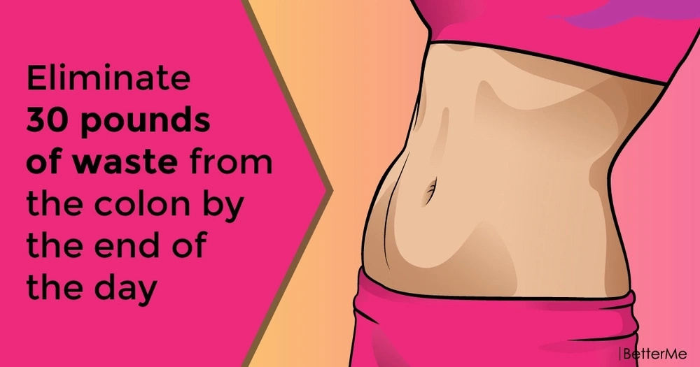 Eliminate 30 pounds of waste from the colon by the end of the day