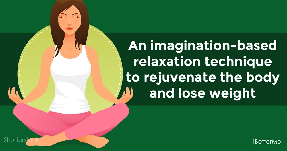 An imagination-based relaxation technique to rejuvenate the body and lose weight