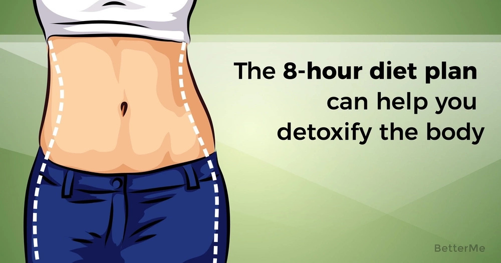 The 8-hour diet plan can help you detoxify the body