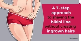 A 7-step approach to shaving the bikini line without creating ingrown hairs
