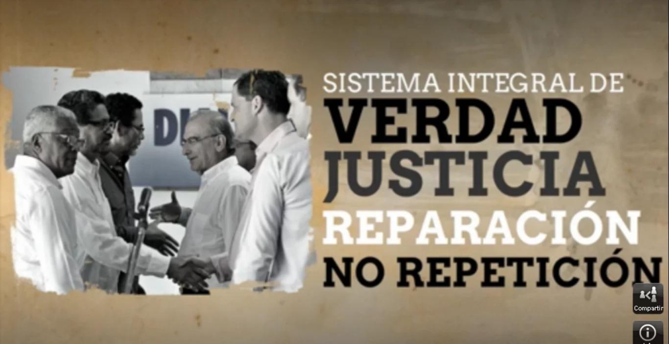 ¿Cómo funcionará el Sistema Integral de Verdad, Justicia, Reparación y No Repetición?