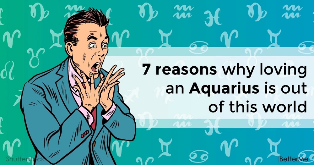 7 reasons why loving an Aquarius is out of this world