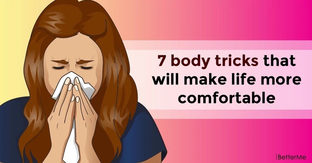 7 body tricks that will make life more comfortable