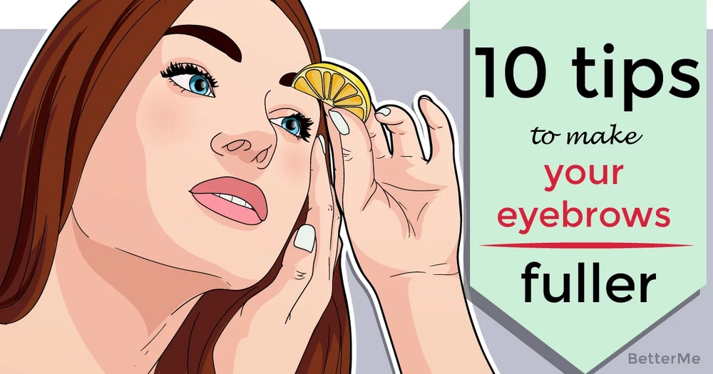 10 tips that can make your eyebrows fuller