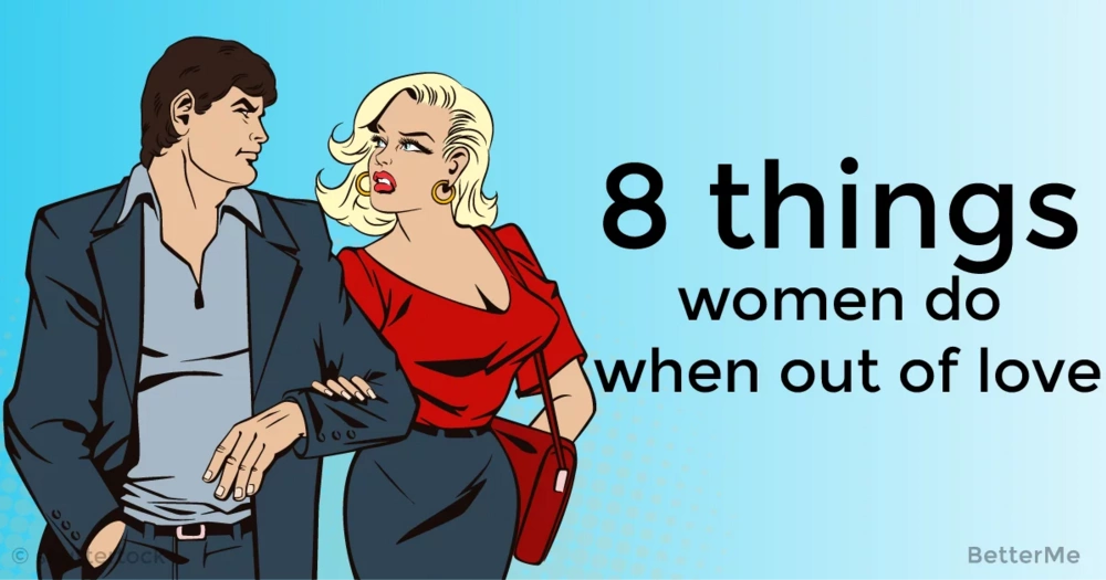 8 things women usually do when out of love