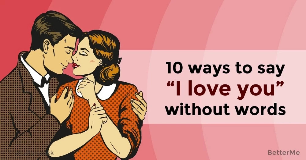 """10 ways to say """"I love you"""" without words"""