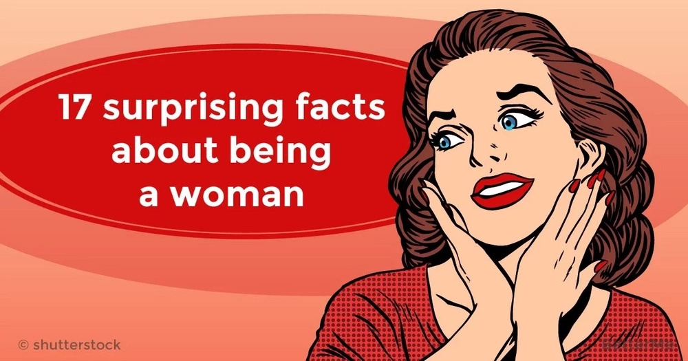 17 surprising facts about being a woman