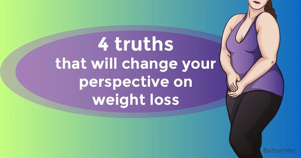 4 truths that will change your perspective on weight loss