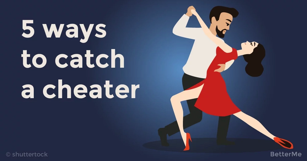 5 ways that can help you catch a man who cheats