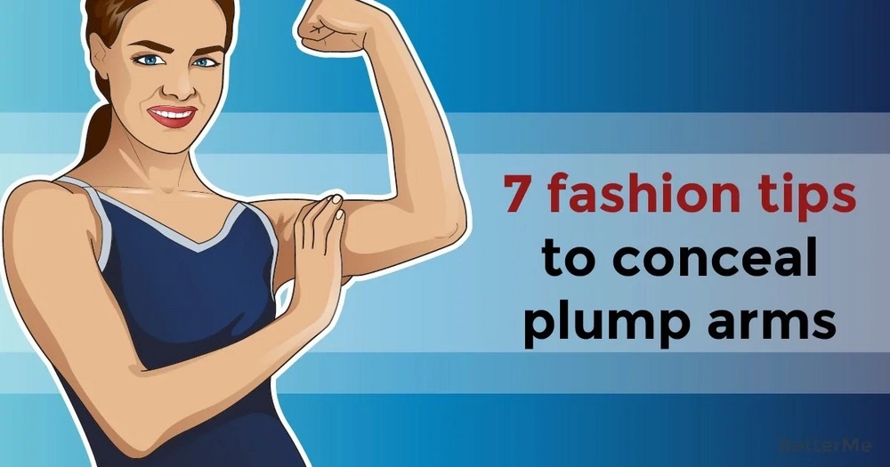 7 fashion tips to conceal plump arms