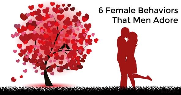 6 female behaviors that men adore, #5 will blow your mind