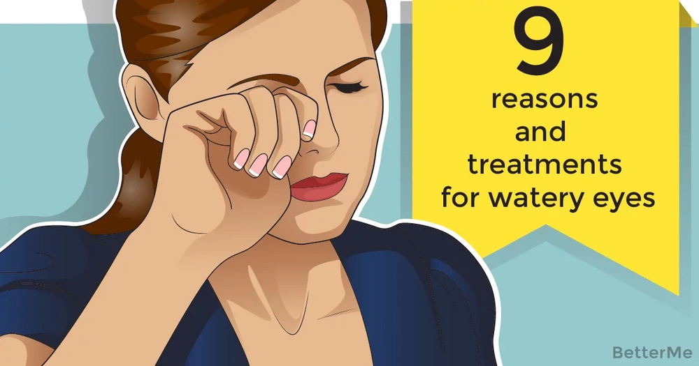 9 reasons and treatments for watery eyes