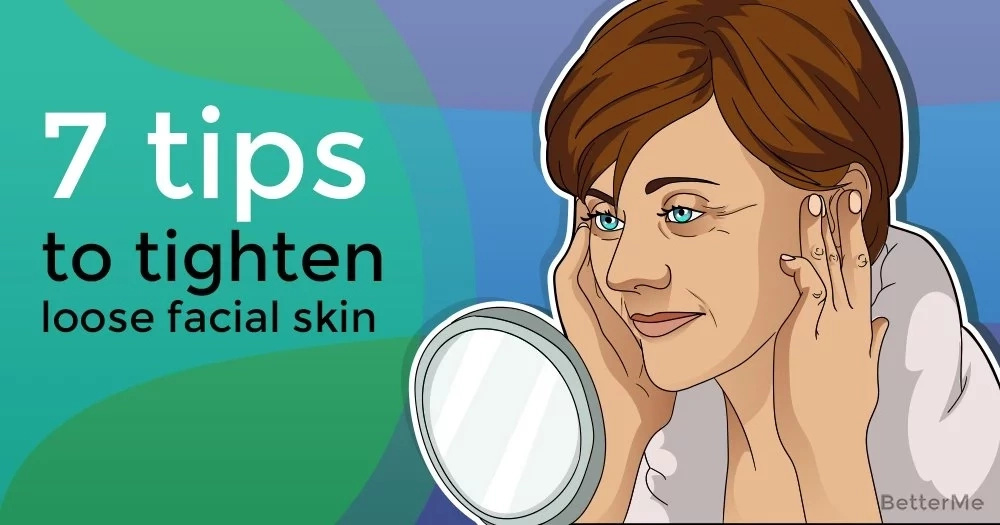 7 effective tips can help women tighten loose facial skin