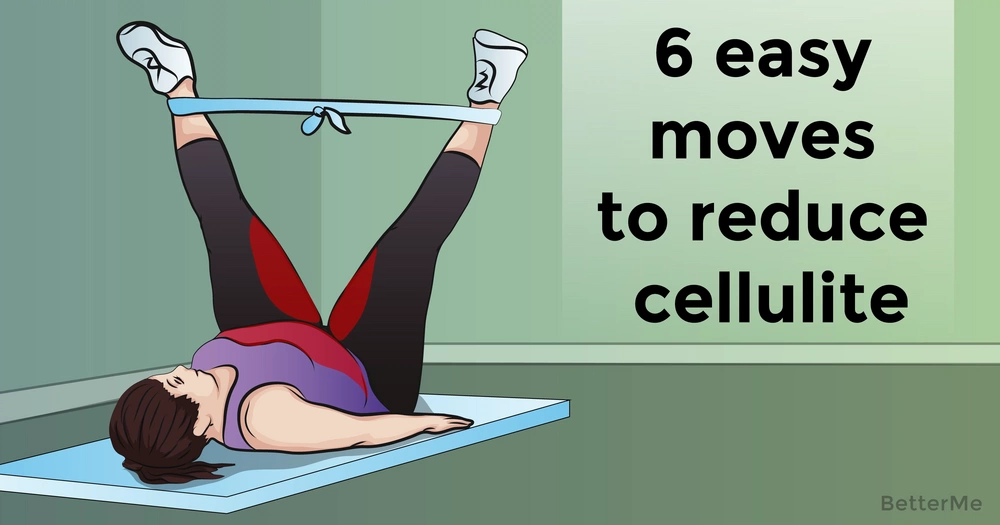 6 easy moves to reduce cellulite