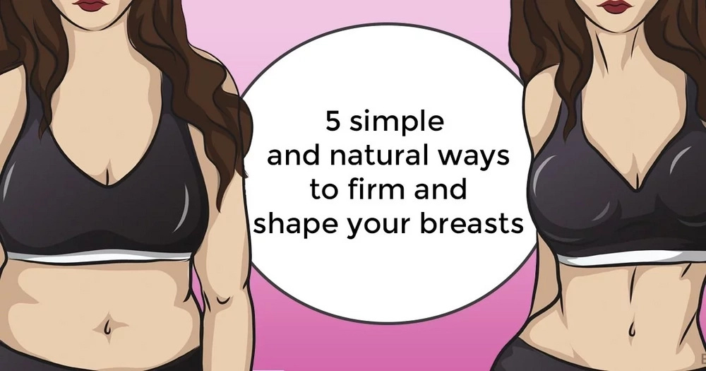 5 simple and natural ways to firm and shape your breasts