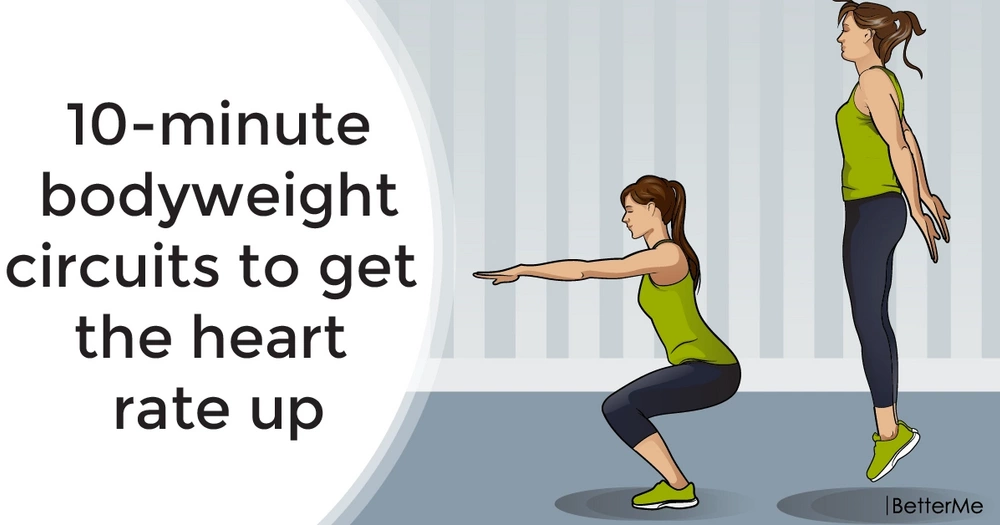 10-minute bodyweight circuits to get the heart rate up