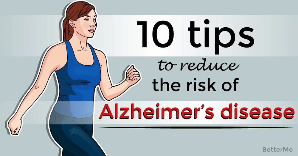 10 tips can help to reduce the risk of Alzheimer's disease