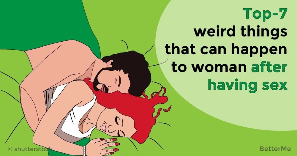 Top-7 weird things that can happen to woman after having sex