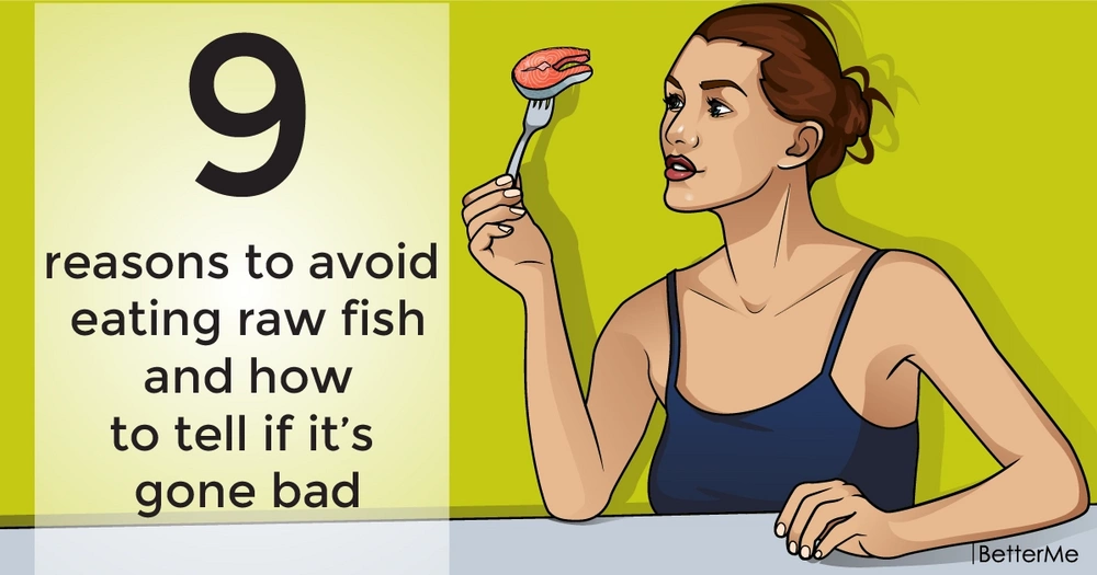 9 reasons to avoid eating raw fish and how to tell if it's gone bad