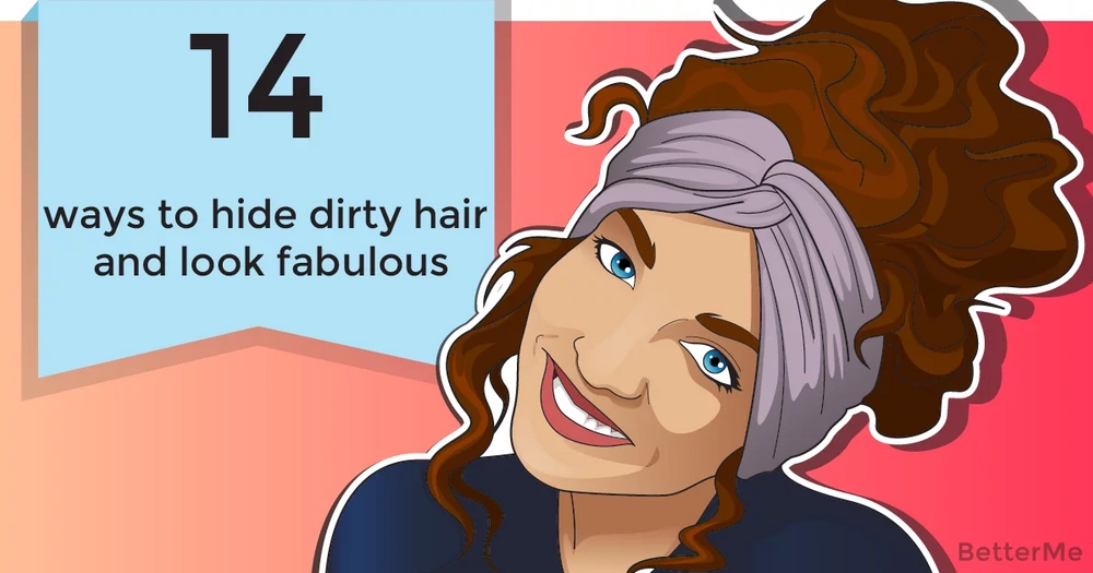 14 ways to hide dirty hair and look fabulous